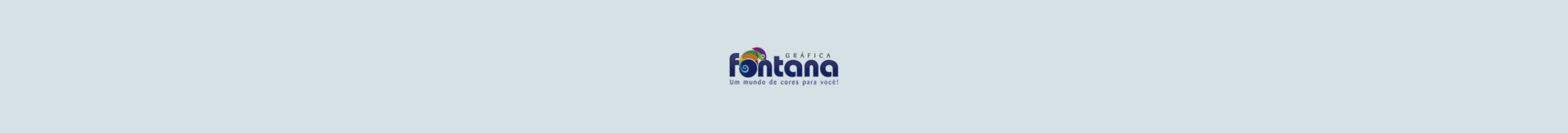 Gráfica Fontana, sempre com você!